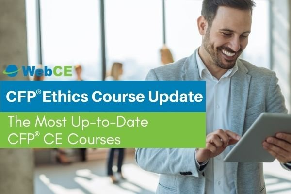 CFP ethics course update: the most up-to-date CFP CE courses