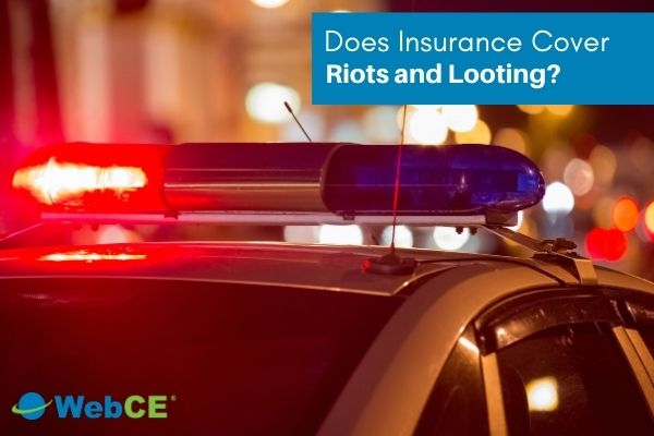 Does Insurance Cover Riots and Looting? Insurance Education & Training Experts at WebCE