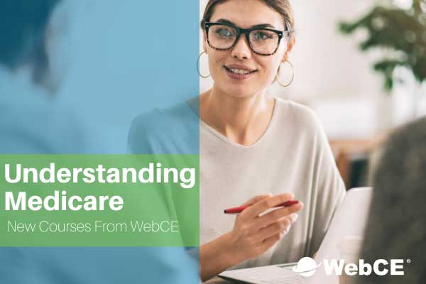 Understanding Medicare New CE Courses From WebCE