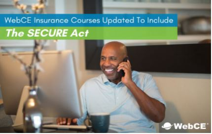 WebCE Updates Insurance Courses To Include The SECURE Act