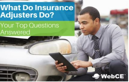 What do insurance claims adjusters do? from the insurance experts at WebCE
