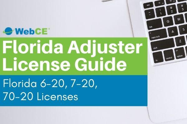 Florida Insurance Adjuster License Guide - FL 6-20 License, FL 7-20 License, FL 70-20 License, FL Public Adjuster Licenses
