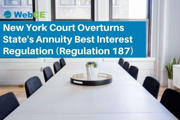 New York Supreme Court Overturns State's Annuity Best Interest Regulation (Regulation 187)