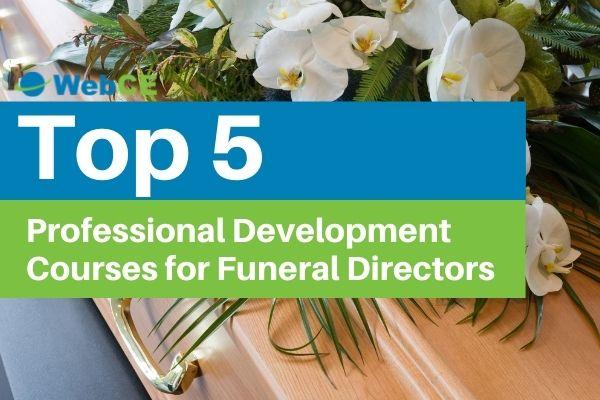 Top 5 Professional Development Courses for Funeral Directors