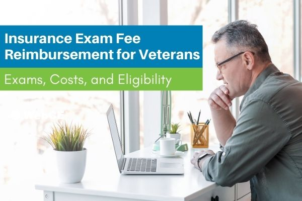 Insurance Exam Fee Reimbursement for Veterans