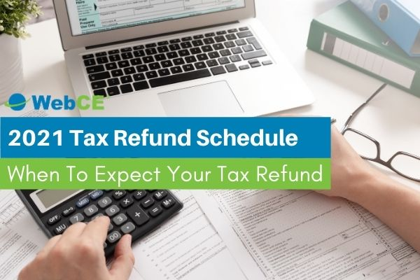 2021 Tax Refund Schedule and Tax Refund Frequently Asked Questions