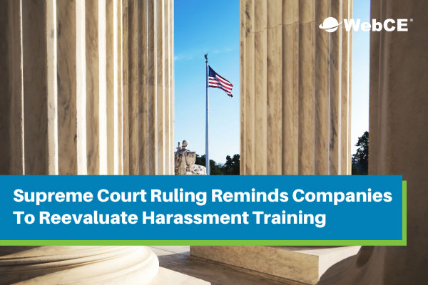 Supreme Court Ruling and Harassment Training