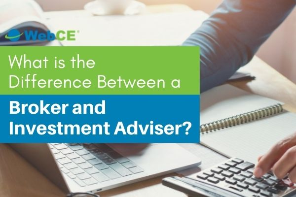 What Is the Difference Between a Broker and Investment Adviser