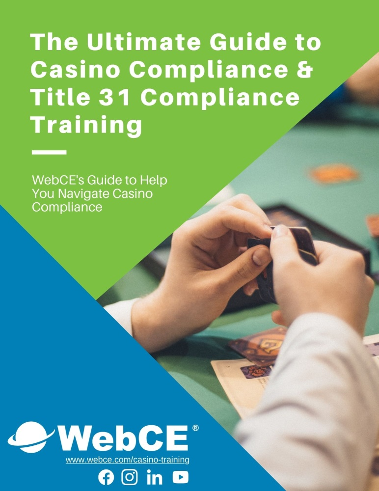 Free eBook on AML Casino Compliance & Title 31 Casino Compliance Training Courses & Training Solutions from WebCE